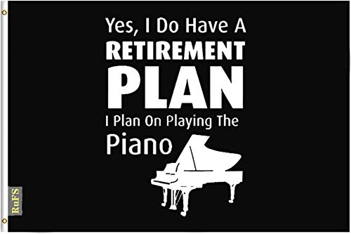 RuFS I Do Have A Retirement Plan I Plan On Playing The Piano Gartenhaus einseitig Polyester Zeichen Outdoor Banner Außenwand Innenhof Banner Dekor