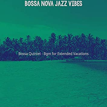 Bossa Quintet - Bgm for Extended Vacations