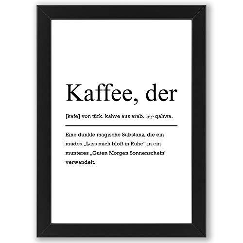 Kaffee Definition inklusive Bilderrahmen DIN A4 - Poster mit Rahmen - Kunstdruck als Wand-Dekoration (Rahmen Schwarz)