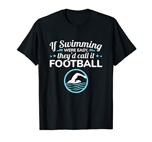 Competitive Swimming If Easy Quote Swimmer Swim Gift T-Shirt