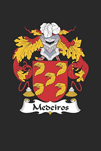 Medeiros: Medeiros Coat of Arms and Family Crest Notebook Journal (6 x 9 - 100 pages)