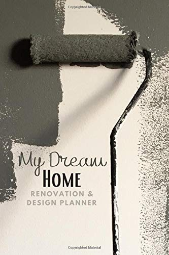 My Dream Home Renovation & Design Planner: a 134-page journal for budgeting...