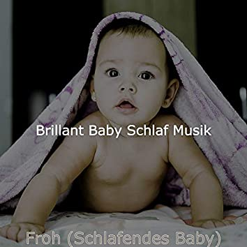 Froh (Schlafendes Baby)
