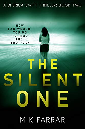 The Silent One (A DI Erica Swift Thriller Book 2) by [M K  Farrar]
