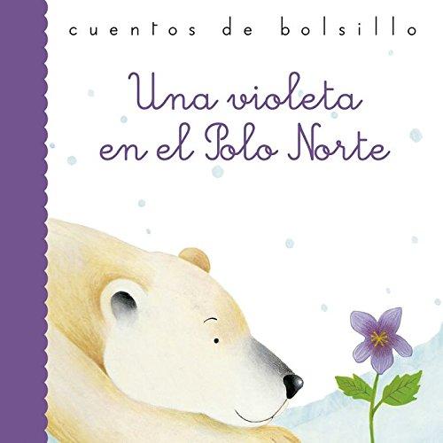 Una violeta en el Polo Norte (Cuentos de bolsillo)