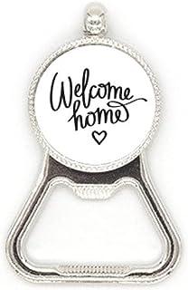 Welkom Home Citaat Art Deco Gift Fashion Metalen Bier Fles Cap Opener Duty Roestvrij Staal
