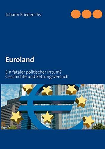 Euroland: Ein fataler politischer Irrtum?