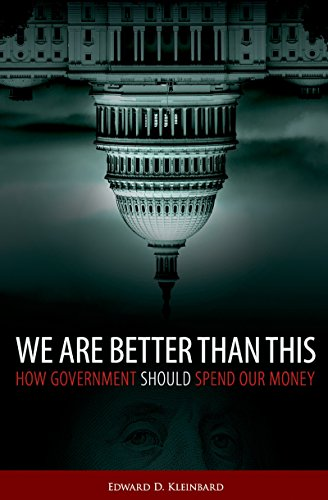 We Are Better Than This: How Government Should Spend Our Money (English Edition)