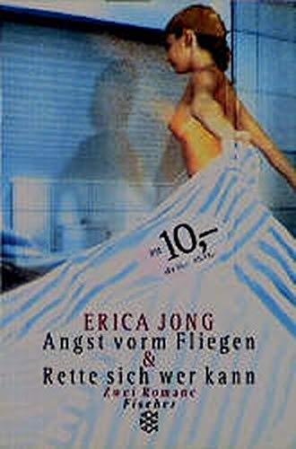 Angst vorm Fliegen /Rette sich wer kann: Zwei Romane