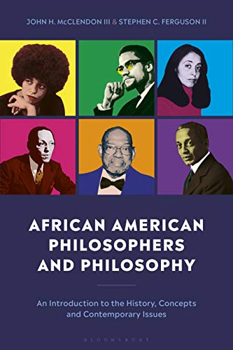 Compare Textbook Prices for African American Philosophers and Philosophy: An Introduction to the History, Concepts and Contemporary Issues Illustrated Edition ISBN 9781350057951 by II, Stephen C. Ferguson,III, John H. McClendon