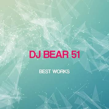 Dj Bear 51 Best Works