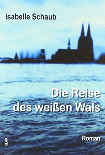 Die Reise des weißen Wals: Roman