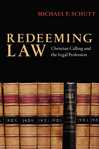 Compare Textbook Prices for Redeeming Law: Christian Calling and the Legal Profession 1st Edition Edition ISBN 9780830825998 by Schutt, Michael P.