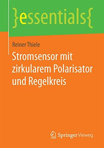 Stromsensor mit zirkularem Polarisator und Regelkreis (essentials) (German Edition)