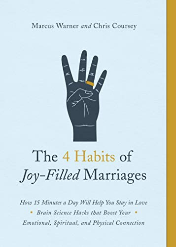 Compare Textbook Prices for The 4 Habits of Joy-Filled Marriages: How 15 Minutes a Day Will Help You Stay in Love Reprint Edition ISBN 9780802419071 by Warner, Marcus,Chris M. Coursey