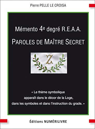 Mémento 4er degré R.E.A.A.: Paroles de Maître Secret (French Edition)