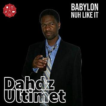 Babylon Don't like it