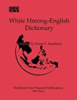White Hmong-English Dictionary (LINGUISTICS SERIES IV)