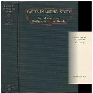 Easter in Modern Story / Edited by Maud Van Buren and Katharine Isabel Bemis