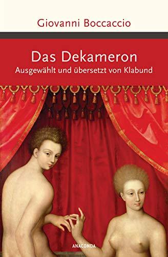 Das Dekameron: Ausgewählt und übersetzt von Klabund (Große Klassiker zum kleinen Preis, Band 228)