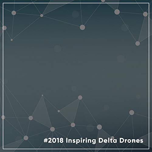Inspiring Delta Drones
