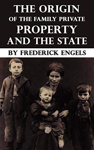 The Origin of the Family Private Property and the State: Annotated (English Edition)