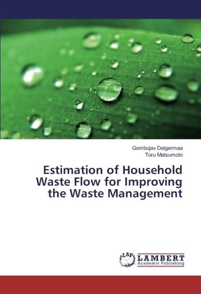 王族母音原始的なEstimation of Household Waste Flow for Improving the Waste Management