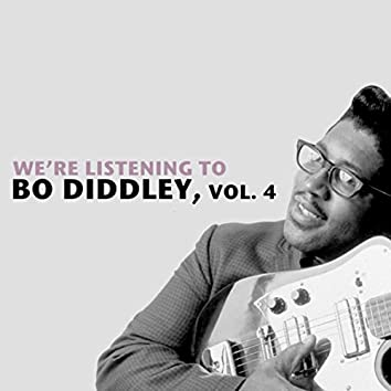 We're Listening To Bo Diddley, Vol. 4