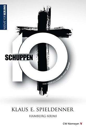 Schuppen 10: Hamburg-Krimi (German Edition)