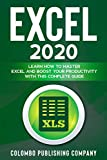 Excel 2020: Learn how to Master Excel and Boost your Productivity with this Complete Guide (English Edition)