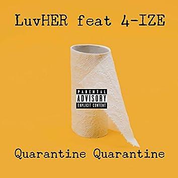 Quarantine Quarantine (feat. 4-Ize)