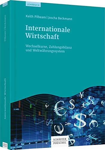 Internationale Wirtschaft: Wechselkurse, Zahlungsbilanz und Weltwährungssystem