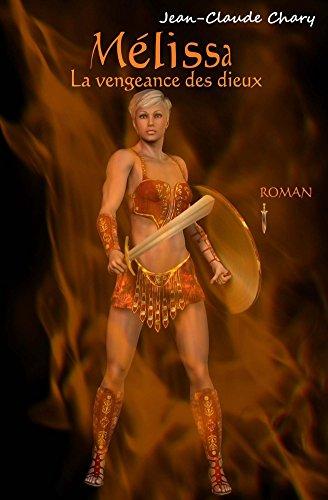 Mélissa: La vengeance des dieux (French Edition)