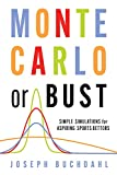 Monte Carlo or Bust: Simple Simulations for Aspiring Sports Bettors (English Edition)