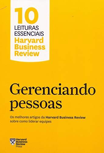 Gerenciando pessoas (10 leituras essenciais - HBR): Os melhores artigos da Harvard Business Review sobre como liderar equipes