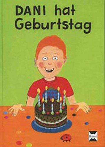 Dani hat Geburtstag: Bilderbuch (1. Klasse/Vorschule)