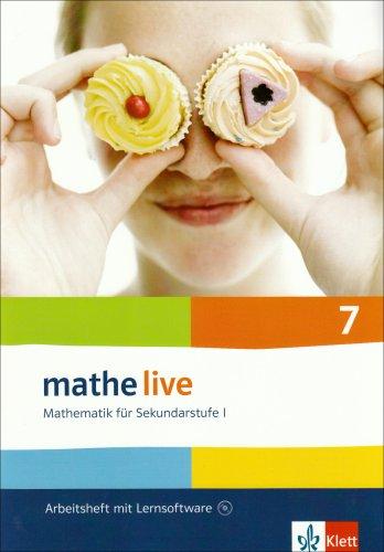 mathe live 7: Arbeitsheft mit Lösungsheft und Lernsoftware Klasse 7: Arbeitsheft plus Lösungsheft mit Lernsoftware. 7. Schuljahr (mathe live. Bundesausgabe ab 2006)