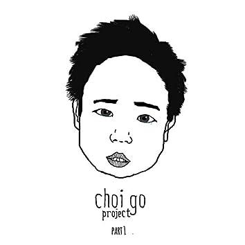 Choi Go project Pt. 1