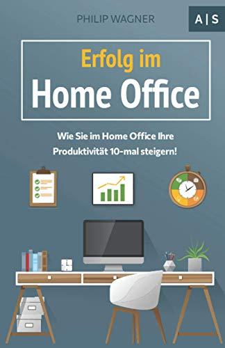 Erfolg im Home Office: Wie Sie zuhause...