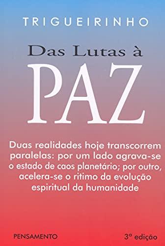 Das Lutas a Paz: Duas Realidades Hoje Transcorrem Palalelas: Por Um Lado Agrava-se o Estado de Caos Planetário; Por Outro, Acelera-se o Ritmo da Evolução Espiritual da Humanidade