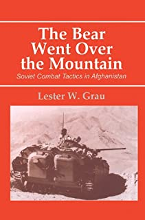 The Bear Went Over the Mountain: Soviet Combat Tactics in Afghanistan (Soviet (Russian) Study of War Book 9)