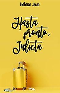 Hasta pronto Julieta (Serie Julieta 1) par Helene June