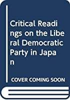 Critical Readings on the Liberal Democratic Party in Japan