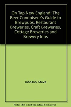On Tap New England: The Beer Connoisseur's Guide to Brewpubs, Restaurant Breweries, Craft Breweries, Cottage Breweries, and Brewery Inns 0962936855 Book Cover