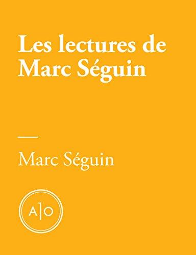 Les lectures de Marc Séguin (French Edition)