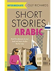 Short Stories in Arabic for Intermediate Learners (MSA): Read for pleasure at your level, expand your vocabulary and learn Modern Standard Arabic the fun way!