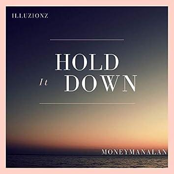 Hold It Down (feat. MoneyManAlan)