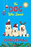 The Dog Who Saved Christmas: Line Journal Notebook Gift for Dog Lover, Dog Trainer, Christmas Gift, Birthday Gift, and Many Others Events.