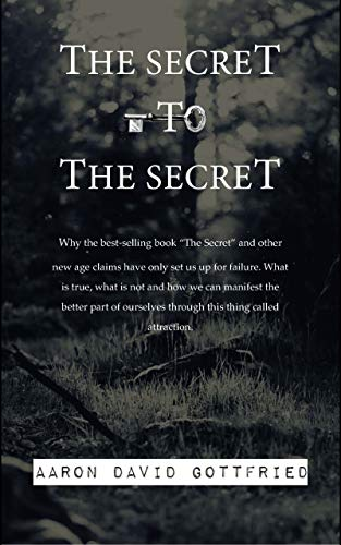 The Secret to the Secret by Gottfried, Aaron David