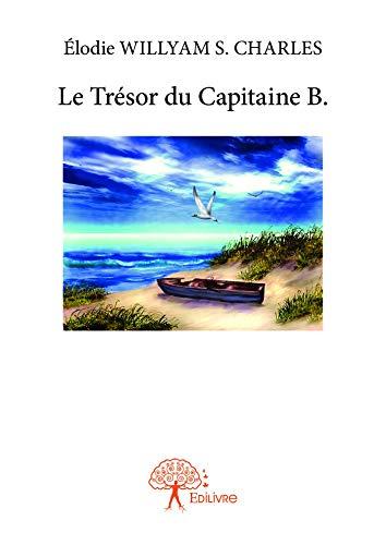 Le Trésor du Capitaine B. (Classique) (French Edition)